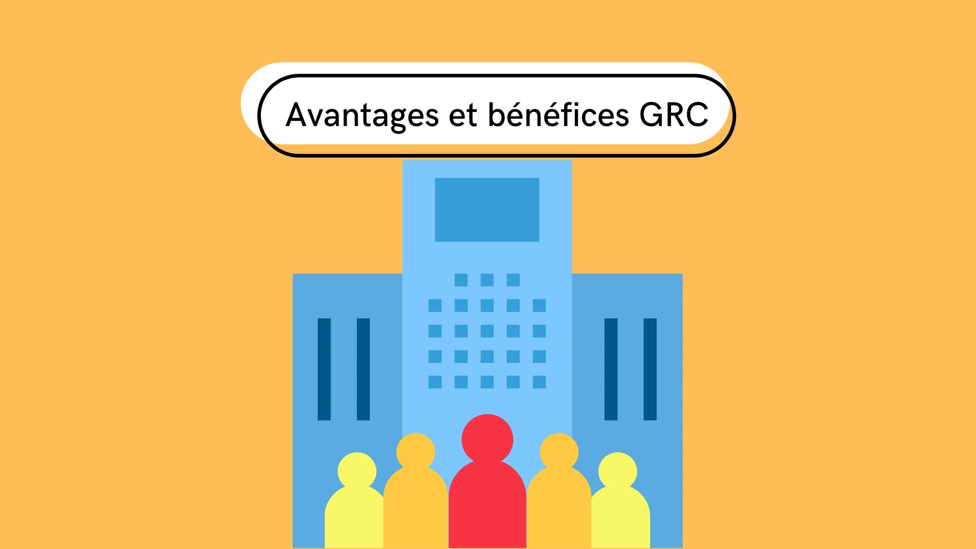 voici une liste des 5 meilleurs avantages et bénéfices d'un GRC pour tous les utilisateurs.