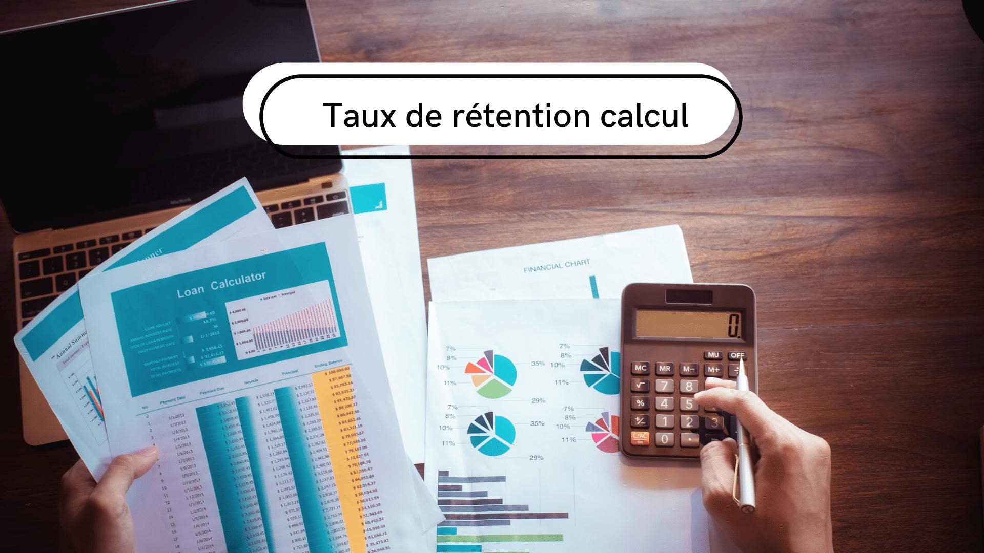 calcul taux de rétention